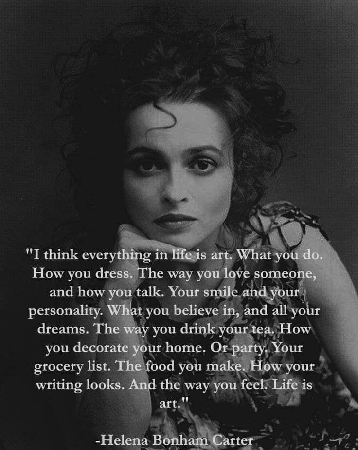 """I think everything in life is art."" – Helena Bonham Carter [736×924]"