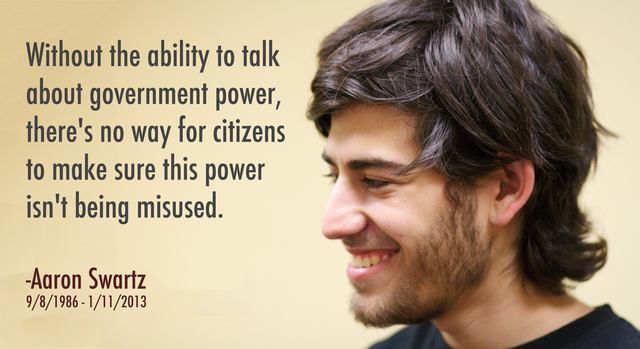 "without the ability to talk about goverment power theres no way fo citizens to make sure this power isnt being misused-Aaron swartz co founder of reddit (and erased from reddit ""about"" section) (640×349)]"