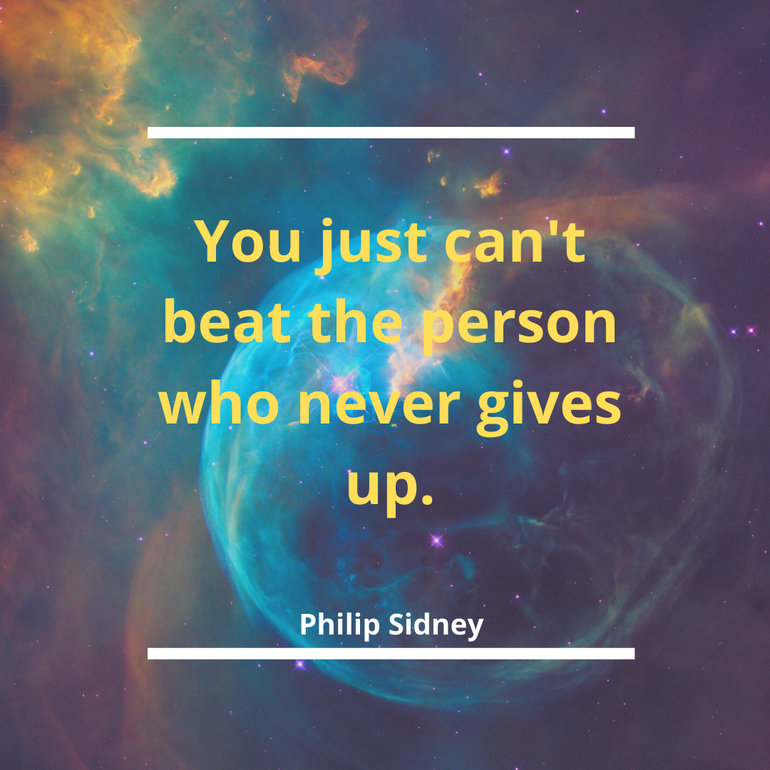 You just can't beat a person who never gives up. -Philip Sidney [1080*1080]