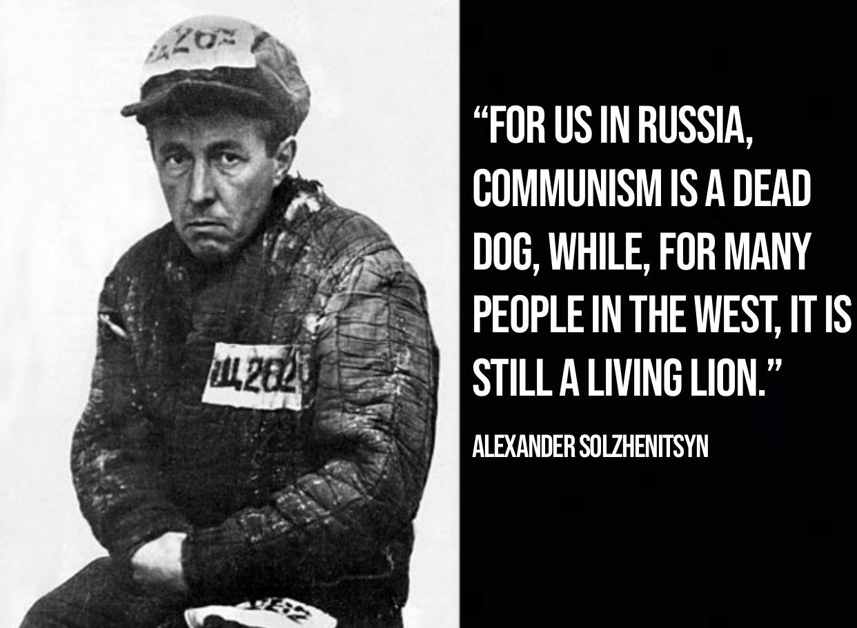 """For us in Russia, communism is a dead dog, while, for many people in the West, it is still a living lion""— Alexander Solzhenitsyn [1242×911]."