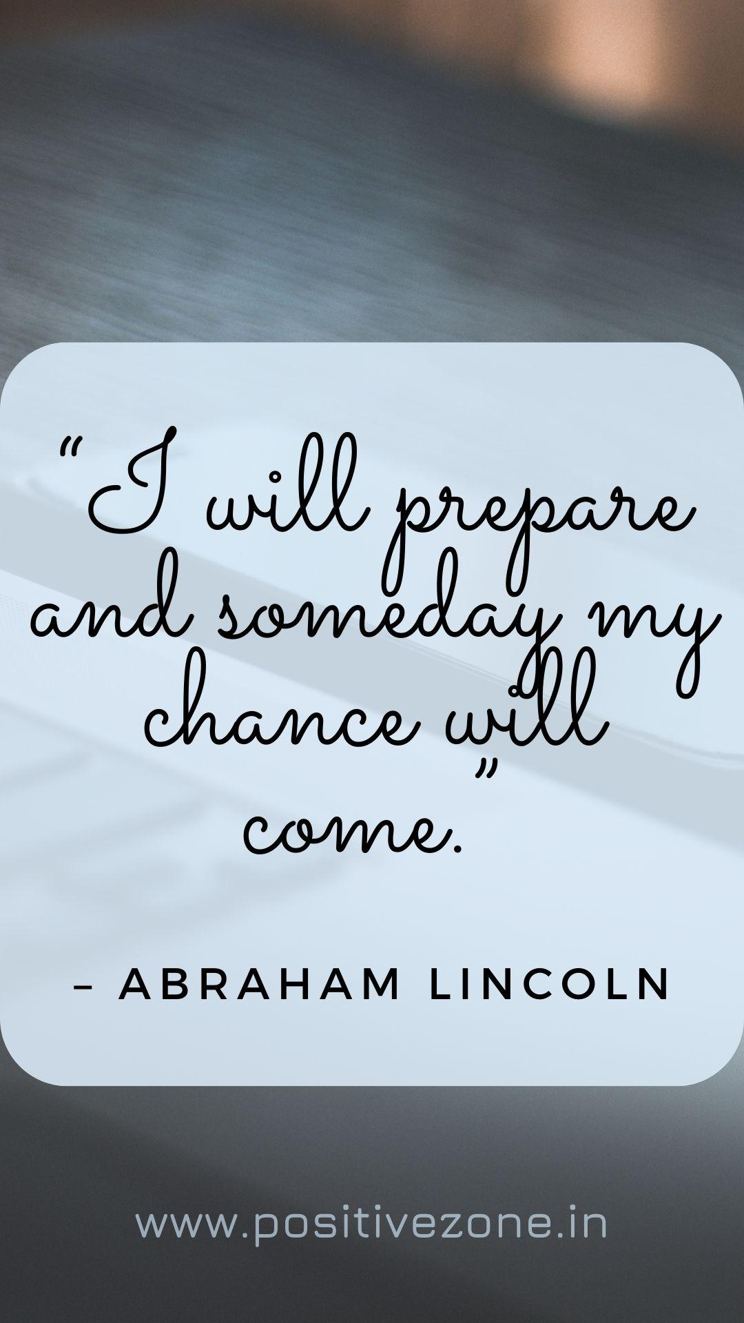 """I will prepare and someday my chance will come."" – Abraham Lincoln. (1080*1920)"