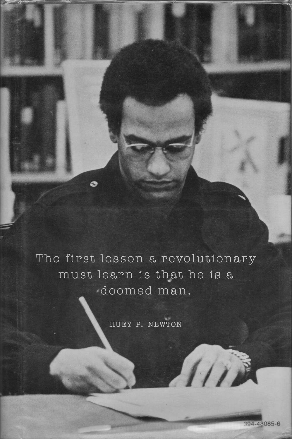 """The first lesson a revolutionary must learn is that he is a doomed man."" – Huey P. Newton, founder of the Black Panther Party [998×1500]"
