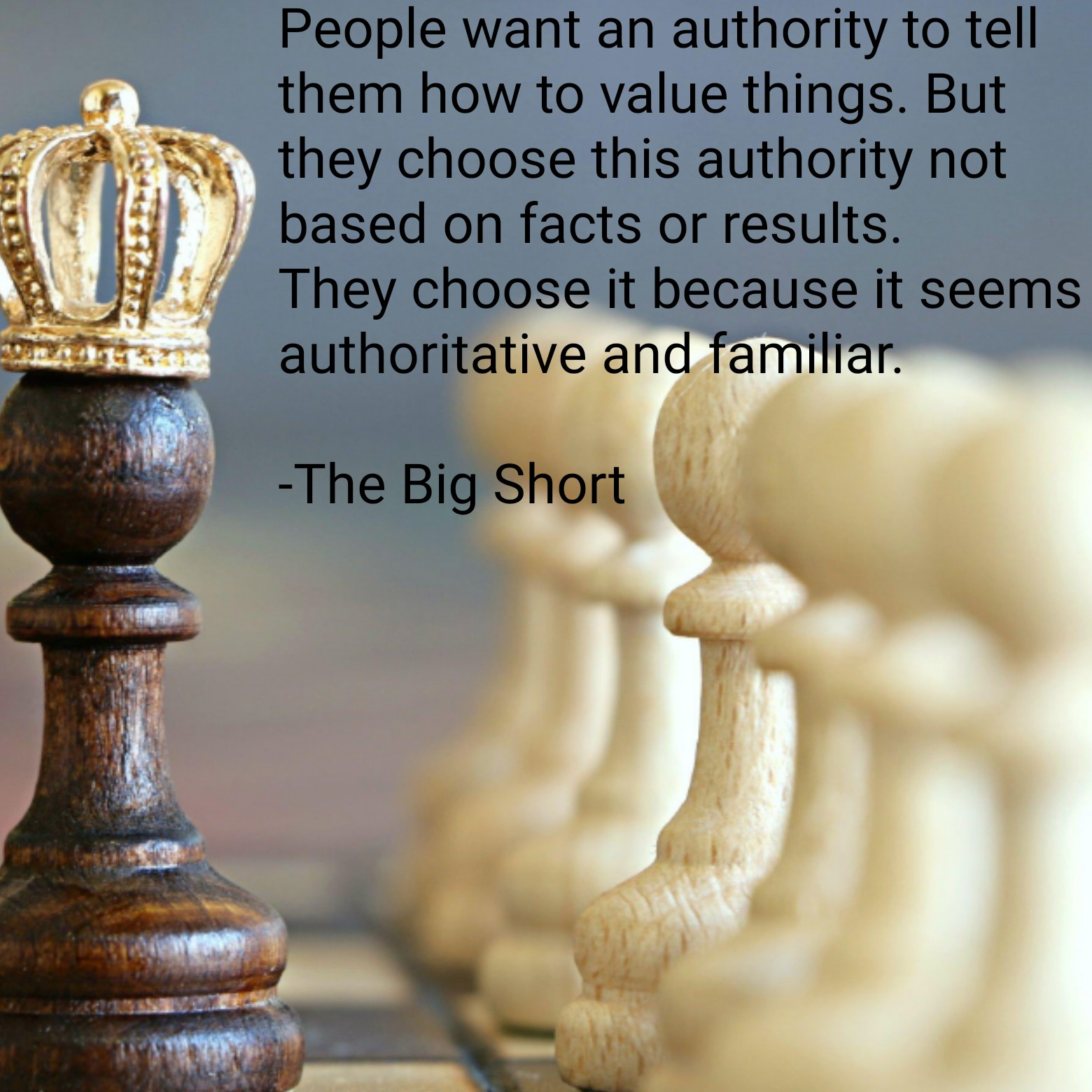 People want an authority to tell them how to value things. But they choose this authority not based on facts or results.They choose it because it seems authoritative and familiar.[1560X1560]