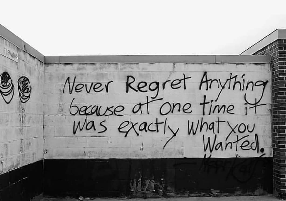 [Image] Never regret anything because, at one time, it was exactly what you wanted.
