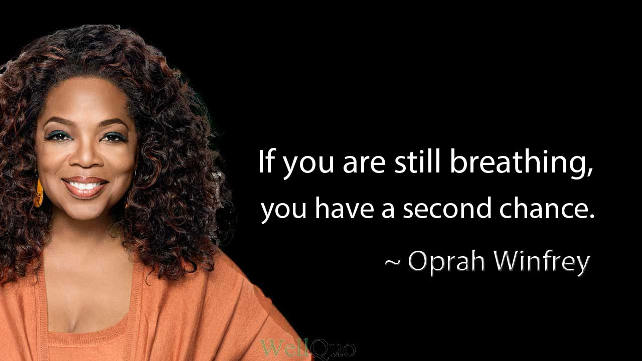 If you are still breathing, you have a second chance. -Oprah Winfrey [1280X720]