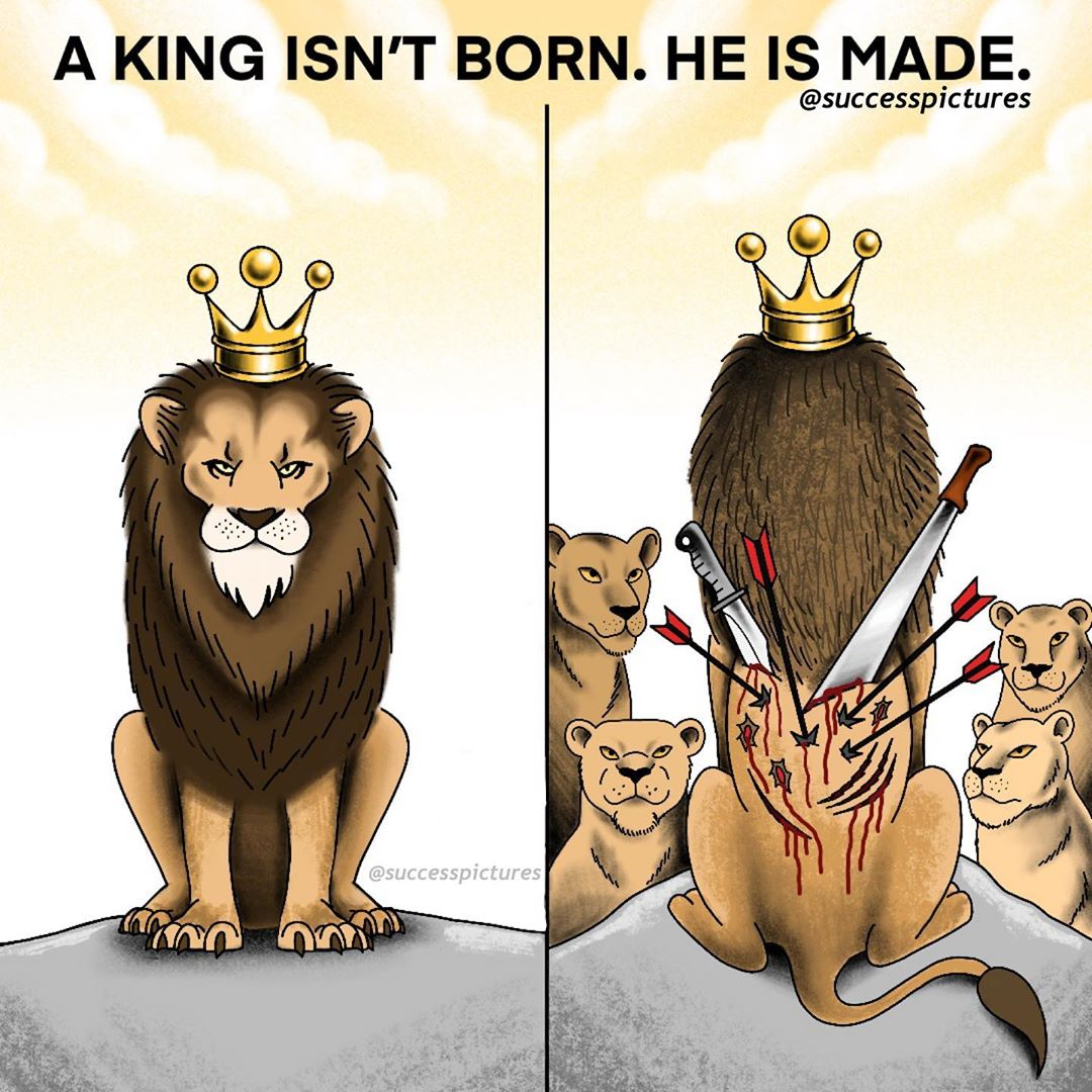 [Image] A king isn't born. He is made