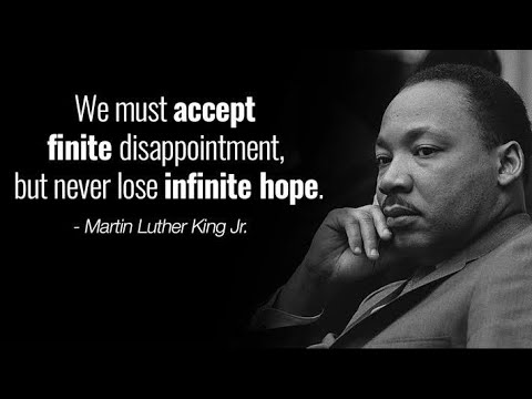 We must accept finite disappointment, but never lose infinite hope. -Martin Luther King Jr. [480X360]