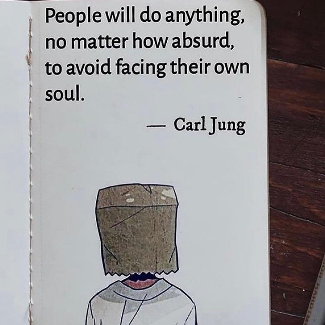 """People will do anything no matter how absurd, to avoid facing their own soul."" – Carl Jung [1080×1080]"