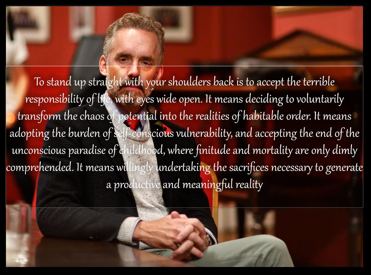 [Image] Stand up straight with your shoulder back! – Jordan Peterson