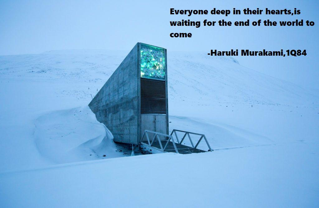 Everyone, deep in their hearts, is waiting for the end of the world to come. -Haruki Marukami,1Q84 [1024X699]