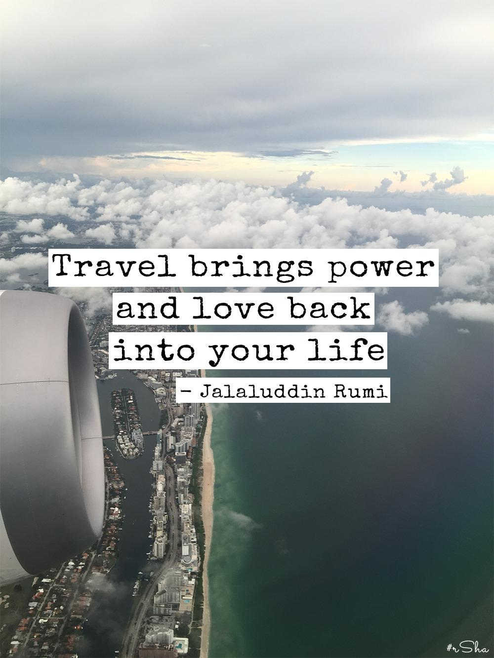 """Travel brings power and love back into your life"" – Jalaluddin Rumi [1000×1333]"