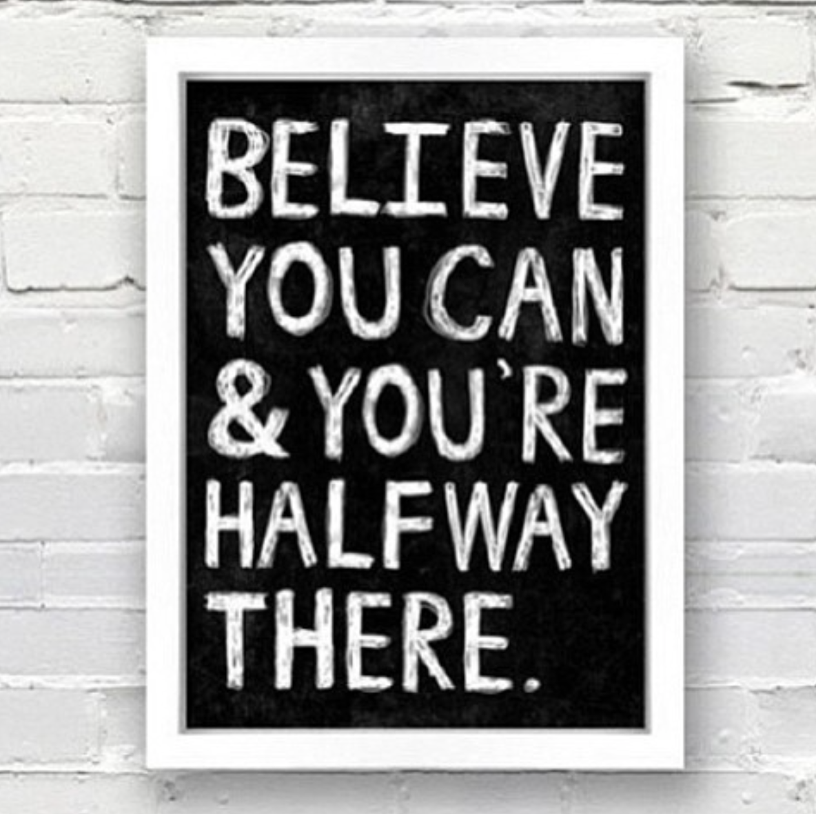 [Image] Believe you can and you're halfway there.