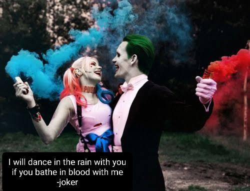 "Happy valentine's . ""I will dance in the rain with you if you bathe in blood with me"" -joker [500*382]"