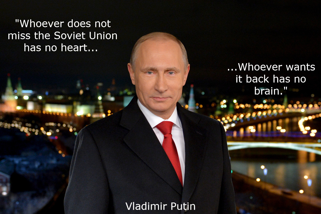 """Whoever does not miss the Soviet Union has no heart…"" -Vladimir Putin [1280×854]"