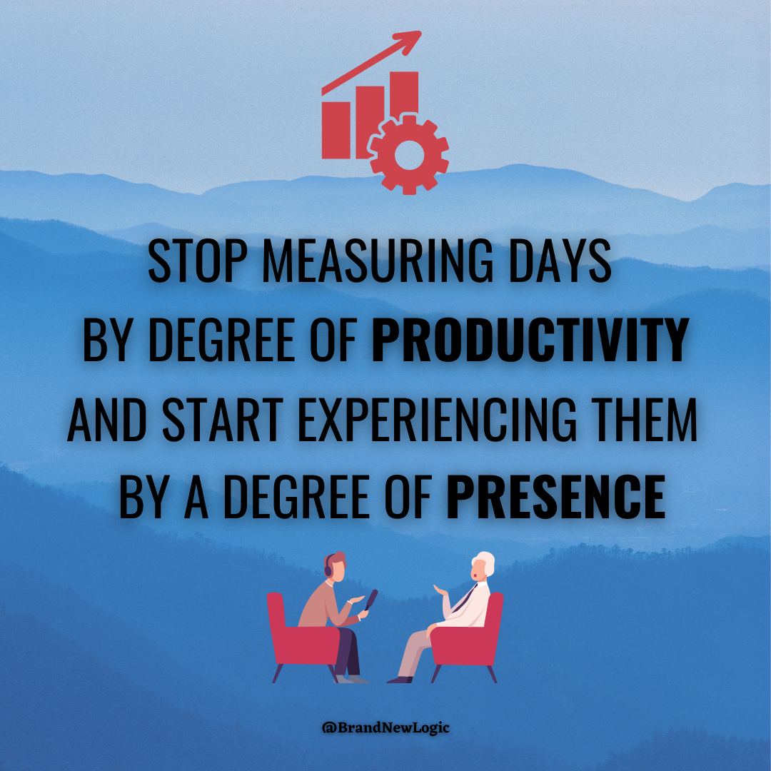 """Stop measuring days by degree of productivity and start experiencing them by a degree of presence"" – Alan Watts [1080×1080]"