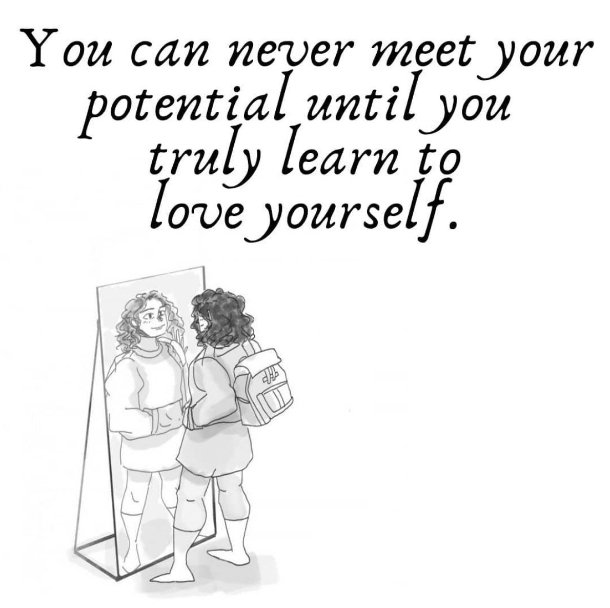 [Image] You can never meet your potential until you truly learn to love yourself.