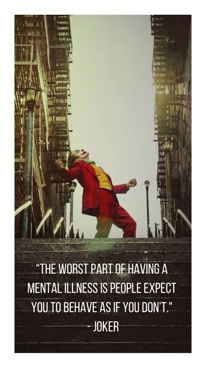 """The worst part of having a mental illness is people expect you to behave as if you don't.""""-joker [415*738]"""