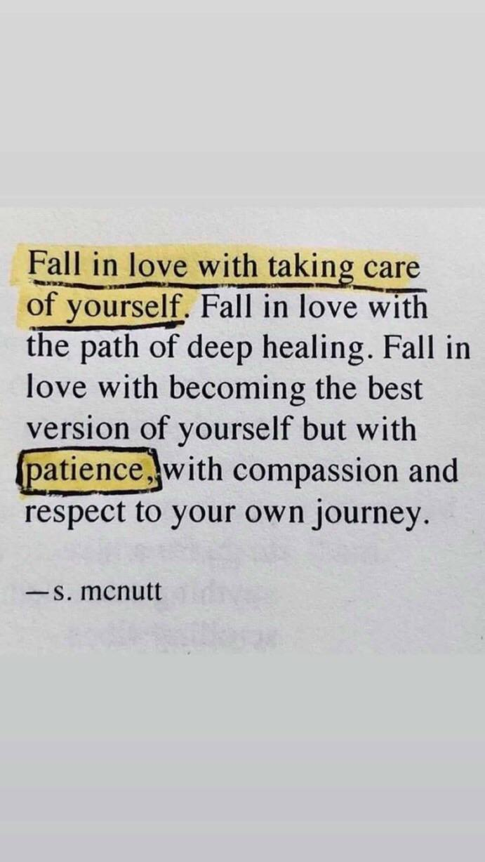 the path f deep healing. Fall In love with becoming the best versionof yourself but with respect to your own journey. —S. mcnutt https://inspirational.ly