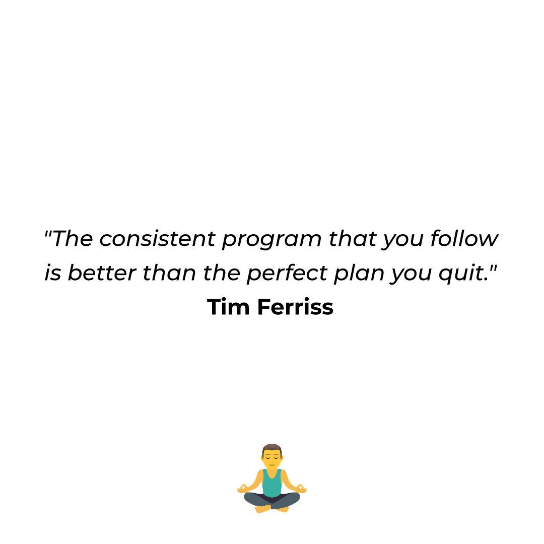 [Image] Tim Ferriss quote about consistency