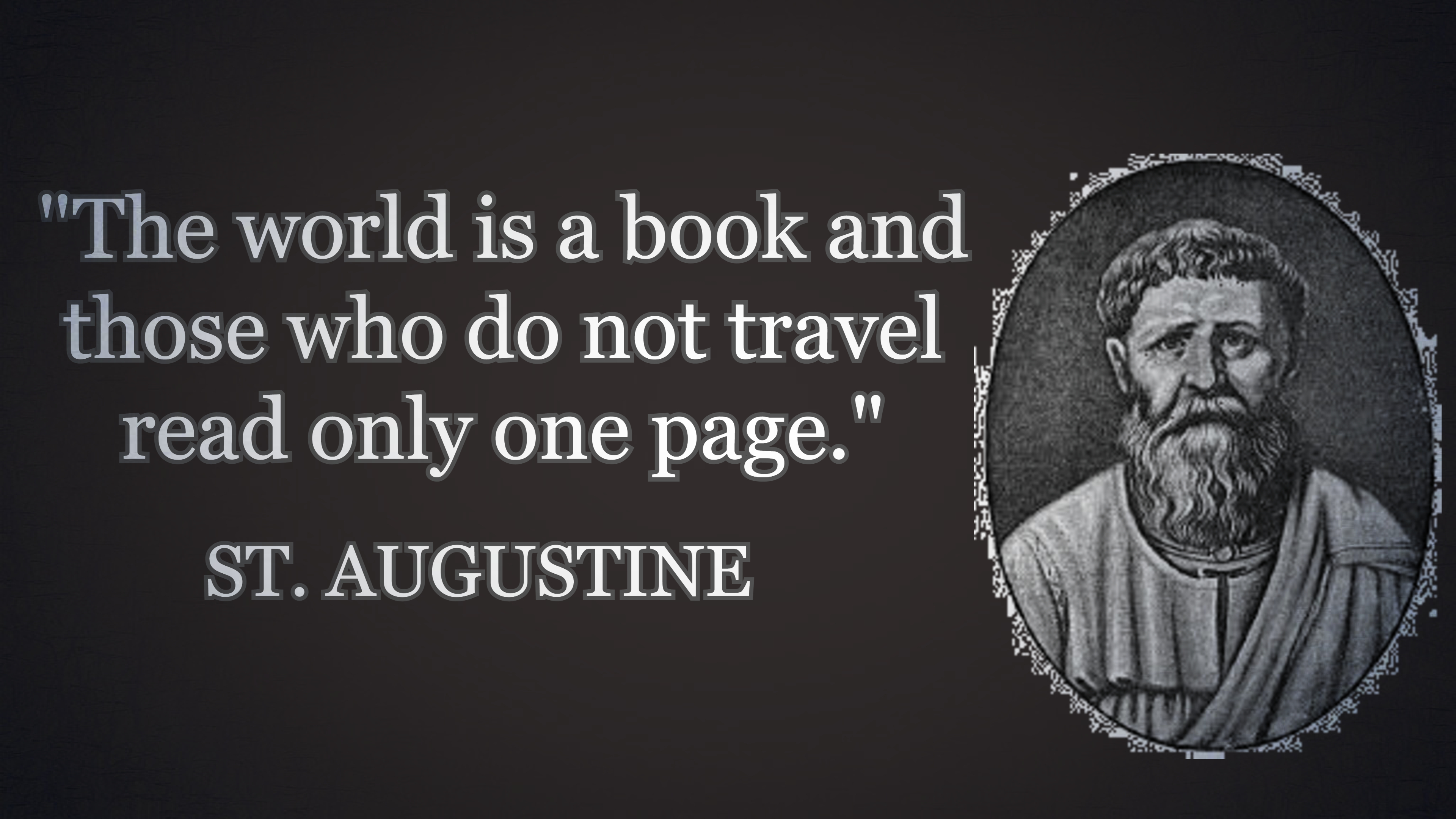 """The world is a book and those who do not travel read only one page."" ― St. Augustine [3840×2160]"