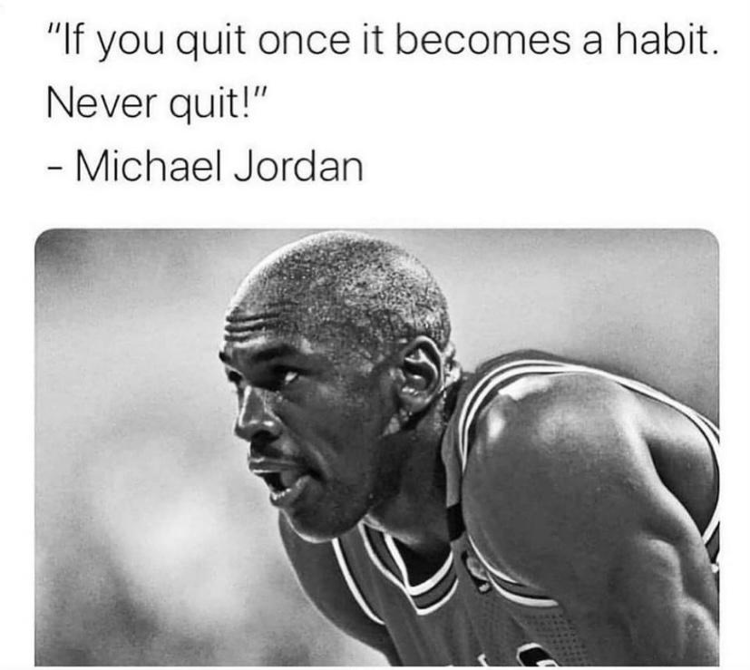 [Image] Don't quit-EVER!