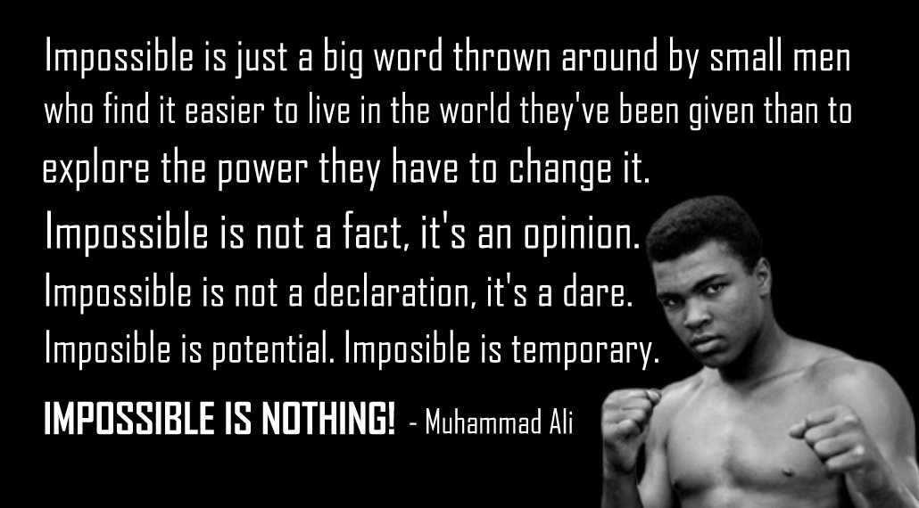 """…impossible is nothing!"" – Muhammad Ali [1030 x 570]"