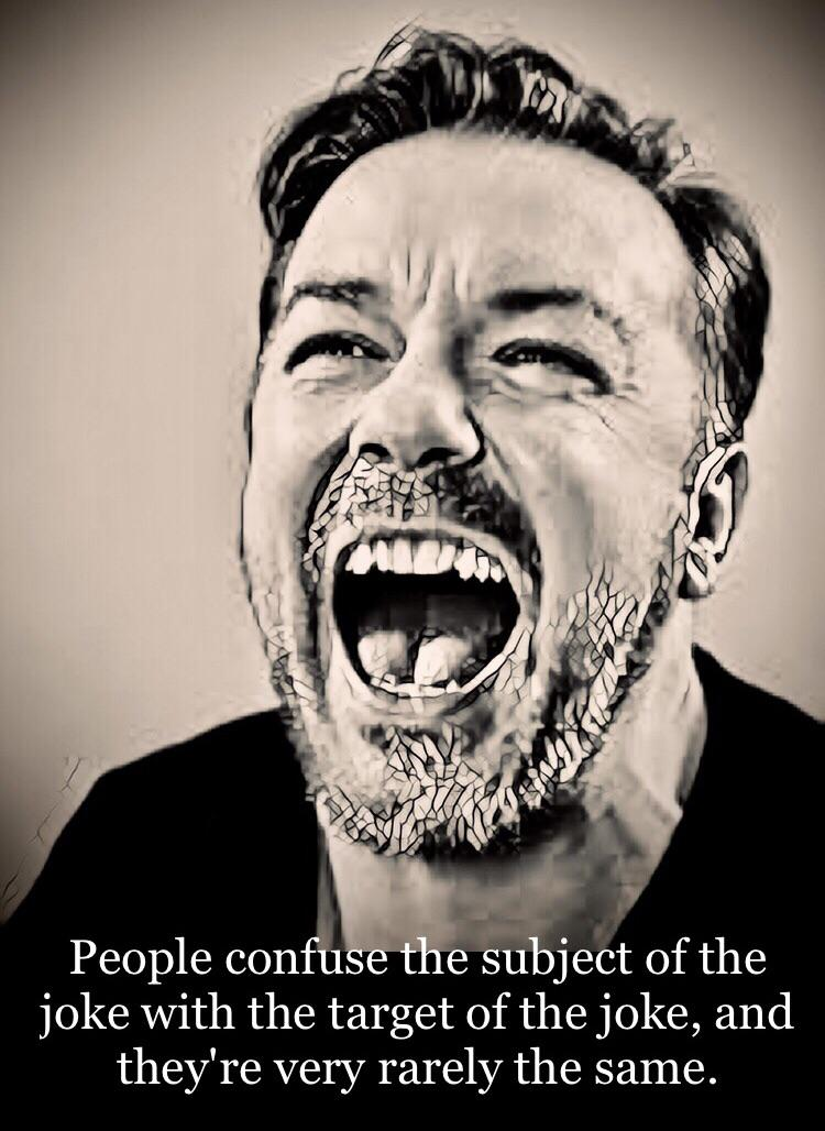 People confuse the subject of the joke with the target of the joke, and they are very rarely the same. Ricky Gervais [ 1080 x 1080 ]