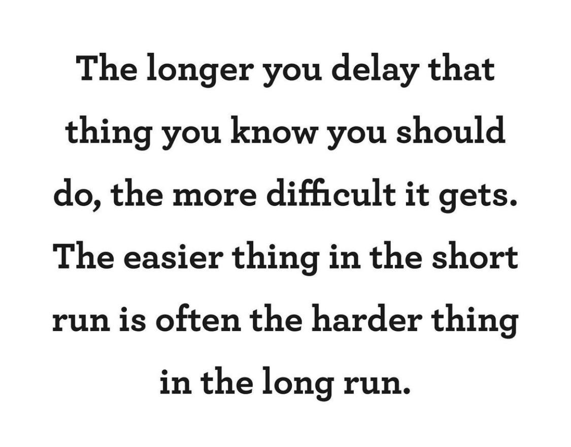 [Image] The easier thing in the short run is often the harder thing in the long run.