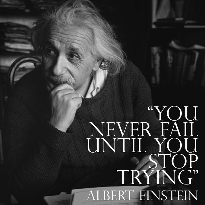 """Y """"Y H NEVER FAIL UNTIL YOU :. or; T G ' .EINSTEIN https://inspirational.ly"""