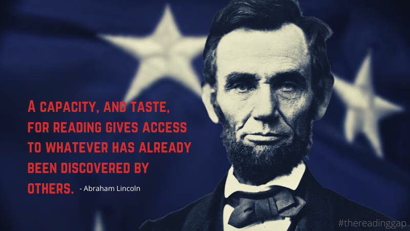 """A capacity, and taste, for reading gives access to whatever has already been discovered by others."" – Abraham Lincoln [800×450]"