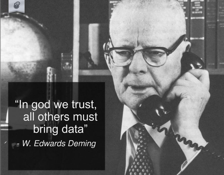 """In God we trust, all others must bring data"" – W. Edwards Deming [736*576]"
