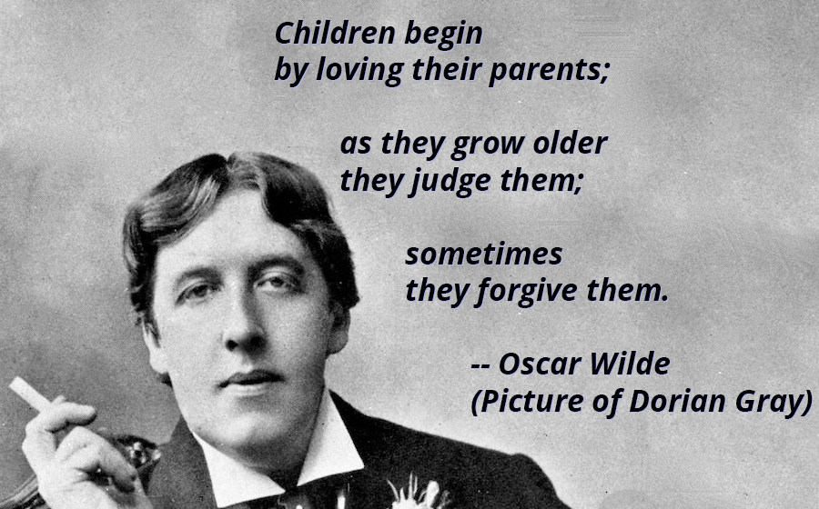 """Children begin by loving their parents…"" Oscar Wilde [900×560][OC]"