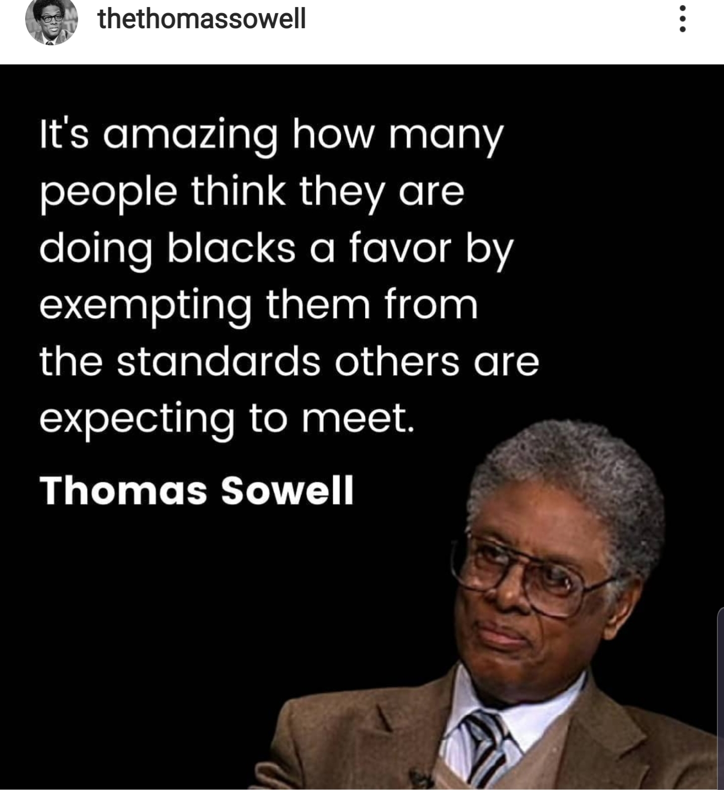 Thomas Sowell (born June 30, 1930) is an American economist, social theorist, and senior fellow at Stanford University's Hoover Institution.