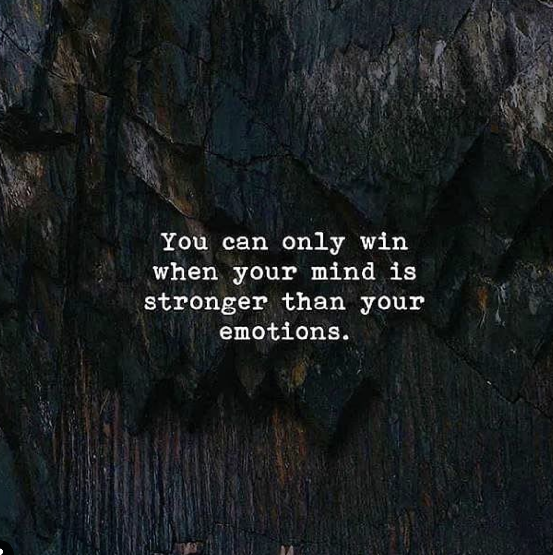 [Image] You can only win when your mind is stronger than your emotions.