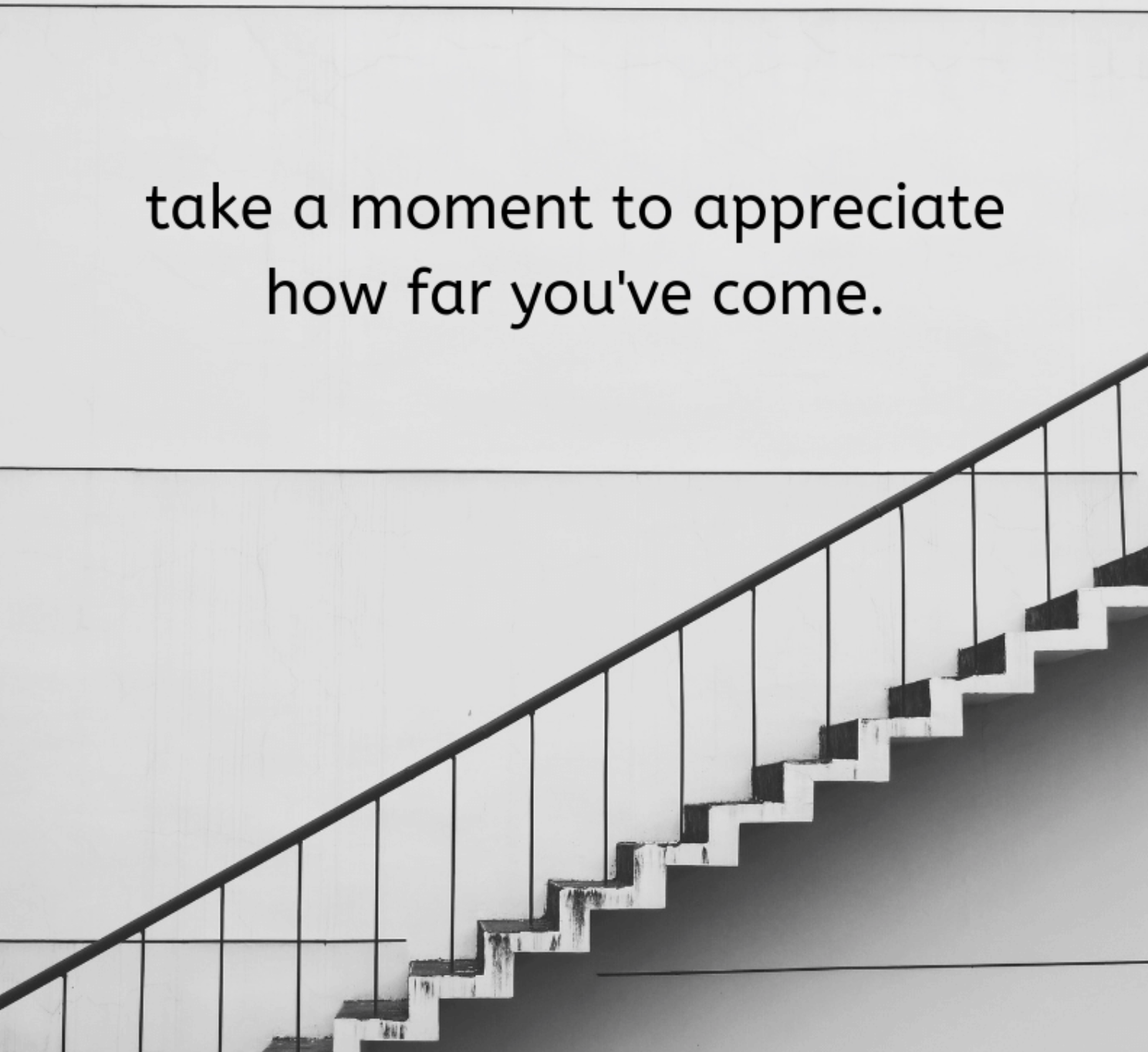 [Image] Take a moment to appreciate how far you've come.