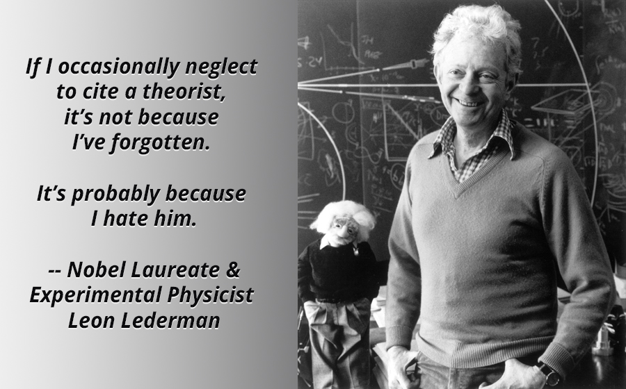 """It's not because I've forgotten."" Leon Lederman [900×560][OC]"
