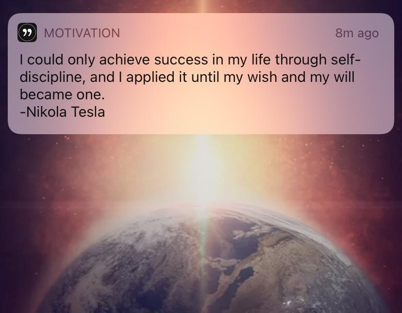 [Image] I could only achieve success in life through self-discipline, and I applied it until my wish and will became one. – Nikola Tesla