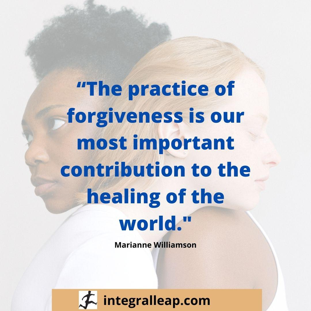 """the practice of forgiveness is our ;ost important contribution to the healing of the world "" marianne williamson [ 1080*1080]"