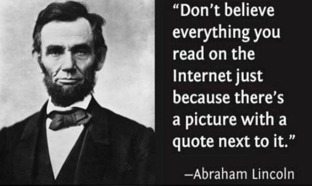 Don't believe everything you read – Abraham Lincoln [640X380]