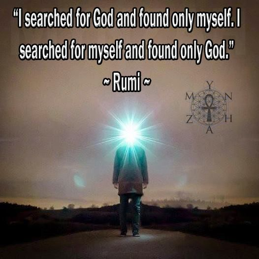 I searched for god and found only myself, I searched for myself and only found God – Rumi [526×526]
