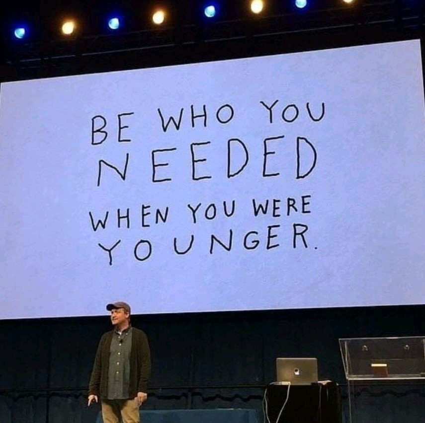 [Image] Be who you needed