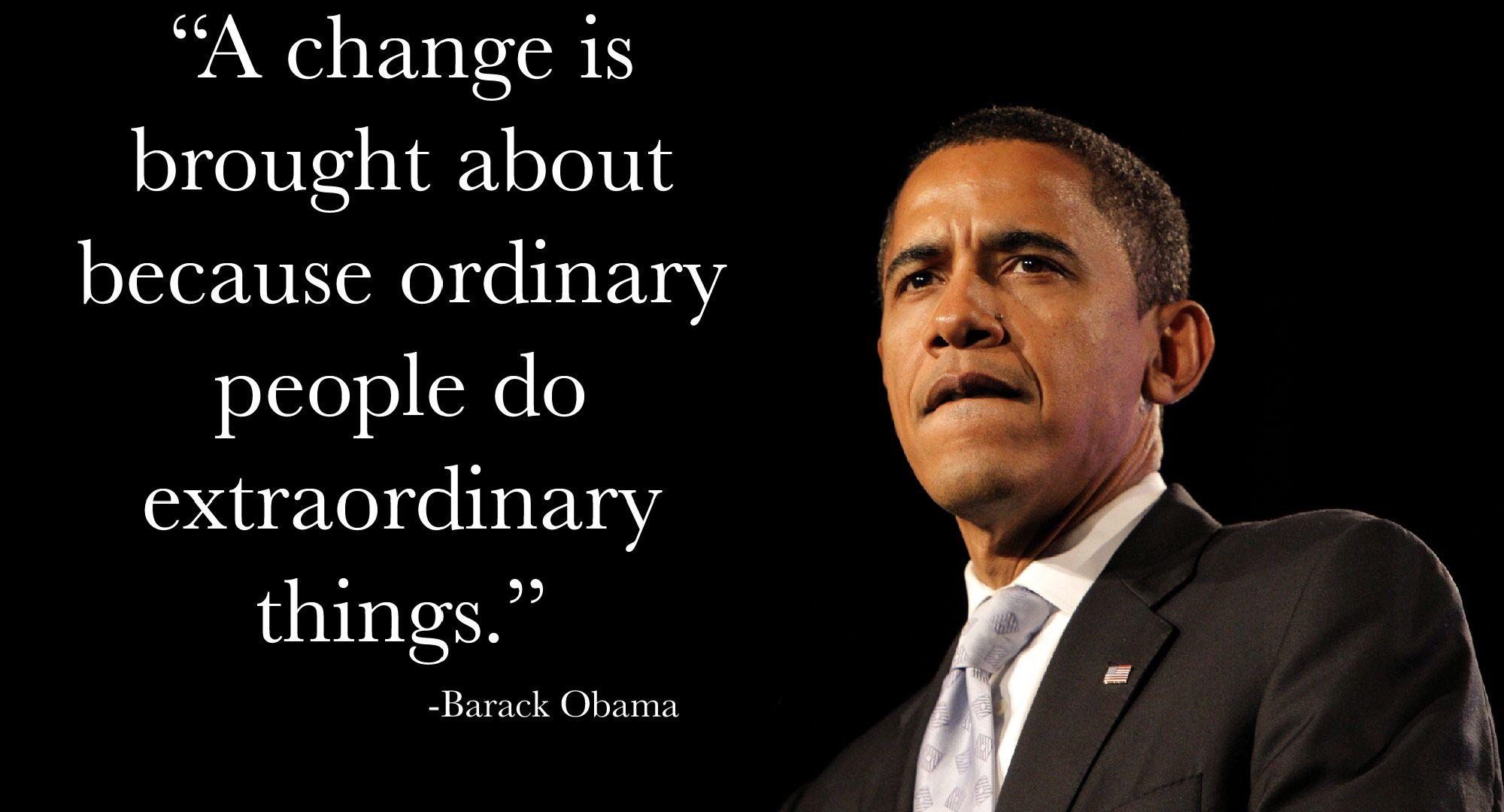 """A change is brought about because ordinary people do extraordinary things."" -Barack Obama [2000×1080]"