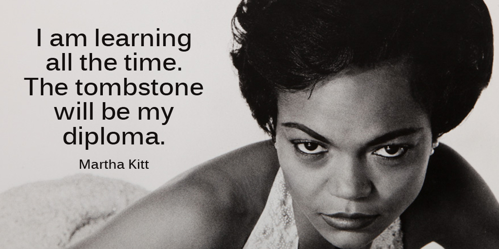 """I am learning all the time. The tombstone will be my diploma."" – Eartha Kitt [1024*512]"