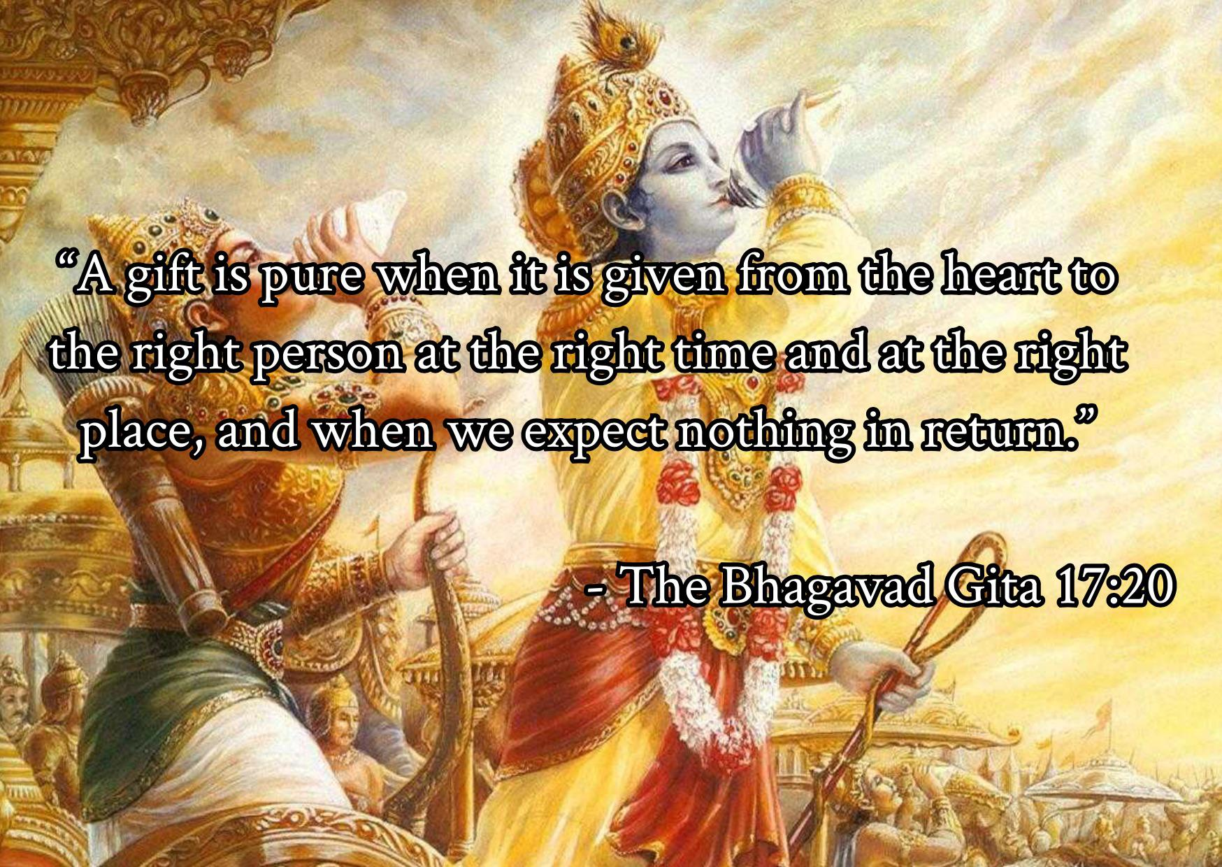 """A gift is pure when it is given from the heart to the right person at the right time and at the right place, and when we expect nothing in return."" – The Bhagavad Gita [1748×1240]"