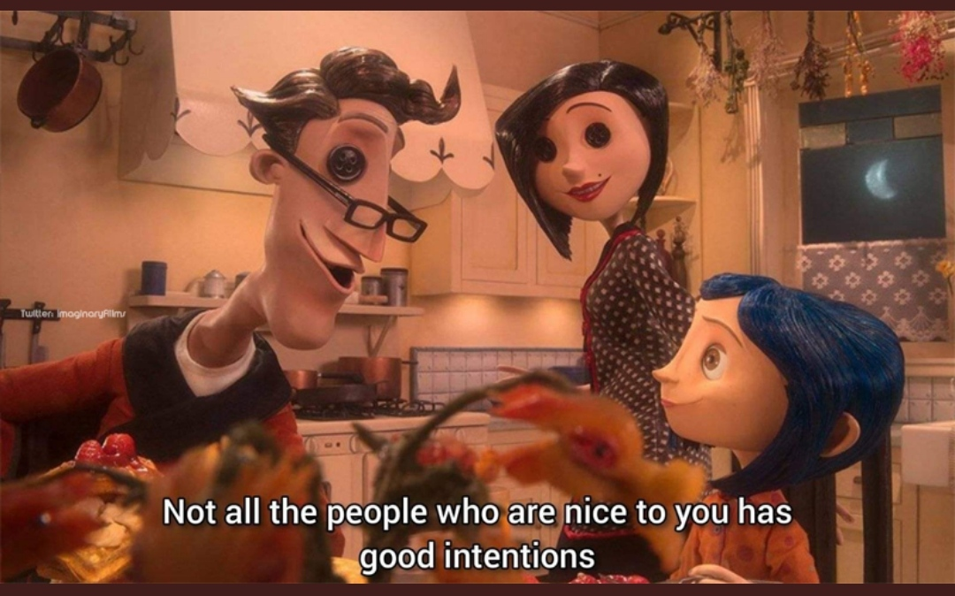 """Not All the People who are nice to you…"" – Coraline [1080x674px]"