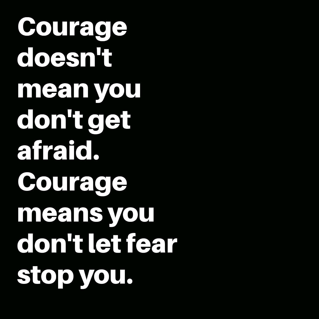 [Image] Change is scary, embrace it with courage