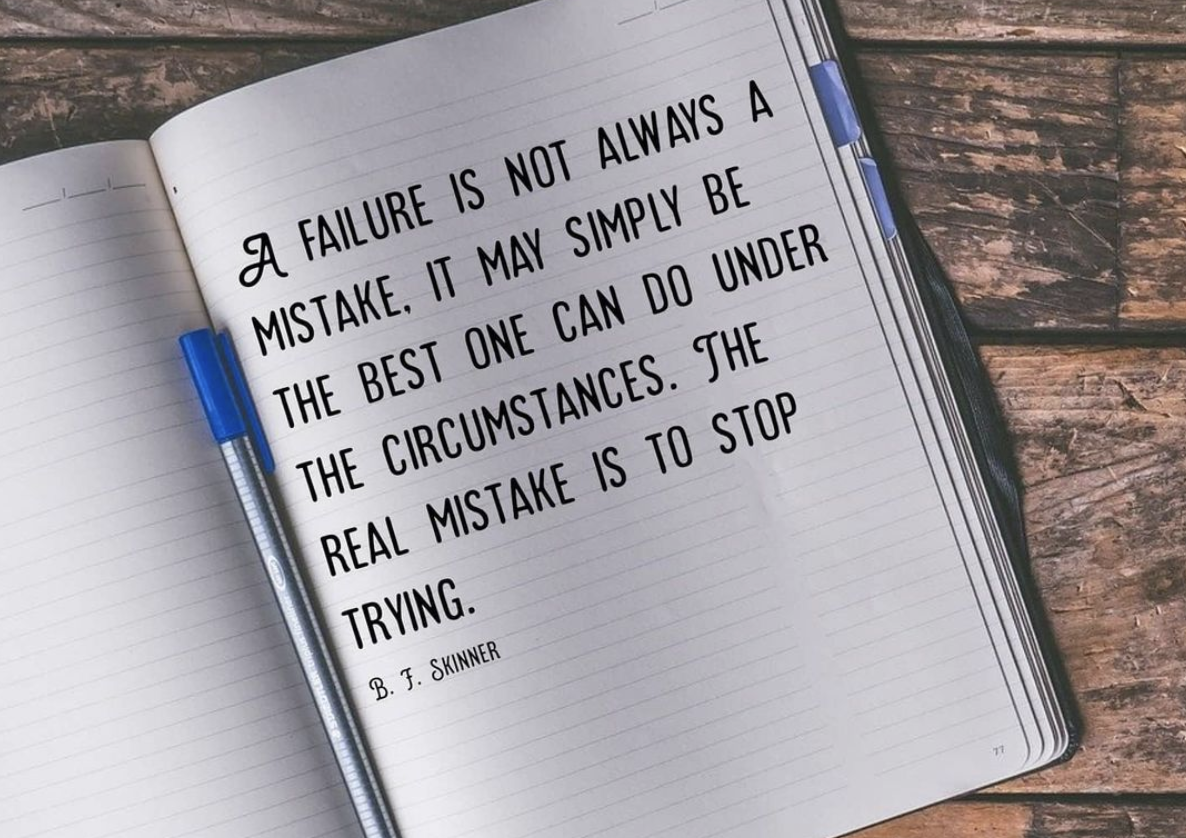 [Image] A failure is not always a mistake. The real mistake is to stop trying.