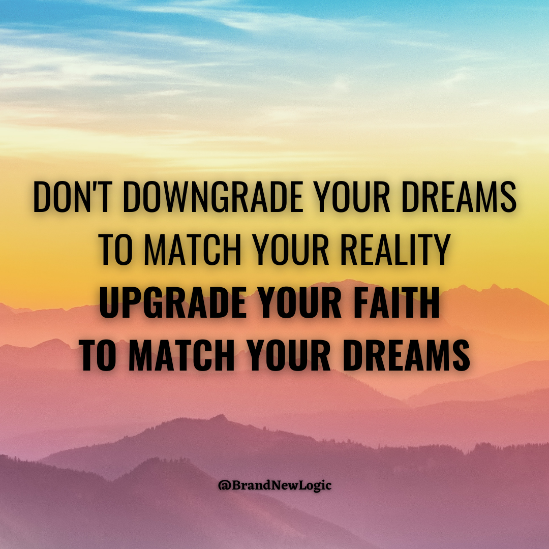 """Don't downgrade your dreams to match your reality, upgrade your faith to match your dreams"" – Stuart W. Scott [1080×1080]"