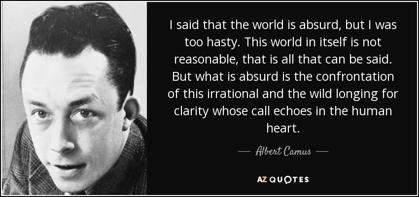 """I said that the world is absurd, but I was too hasty."" ~The wonderful Camus [850×400]"