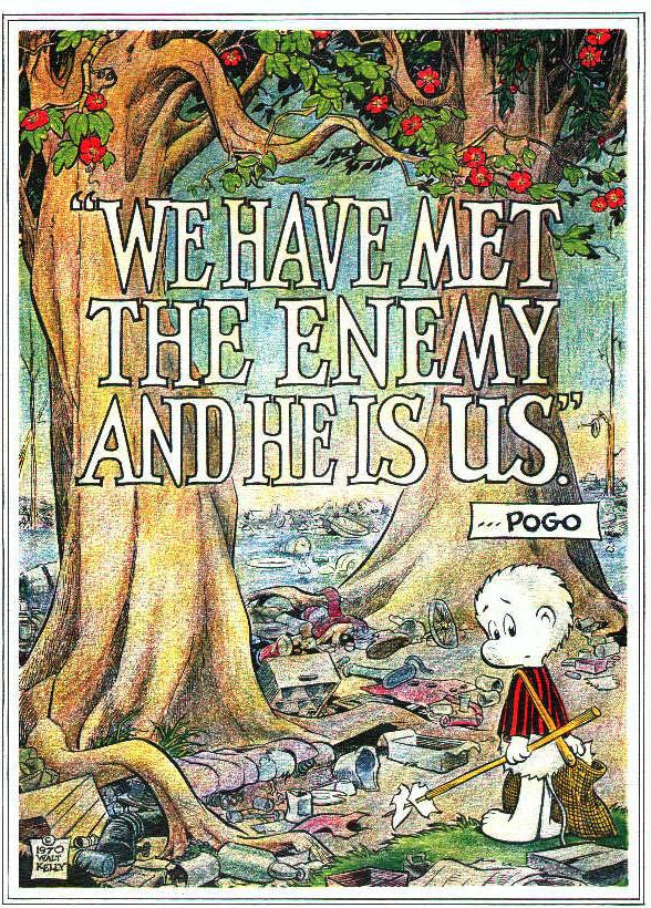 """We have met the enemy…"" [588×820] – Pogo (Walt Kelly)"